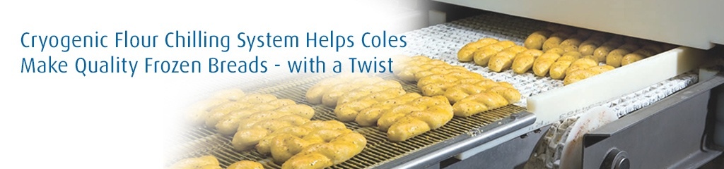 Cryogenic Flour Chilling System Helps Coles make Quality Frozen Breads - with a Twist