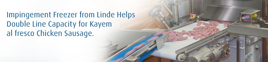 Impingement freezer from Linde helps double line capacity for Kayem al fresco chicken sausage